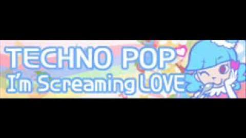TECHNO POP 「I'm Screaming LOVE」