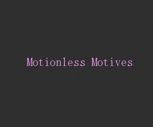 File:Motionless motives title card.jpg