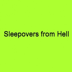 Sleepovers from hell title card