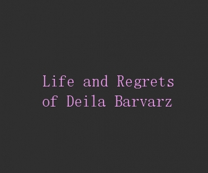 Life and regrets of deila barvarz title card
