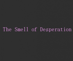 File:The smell of desperation title card.jpg