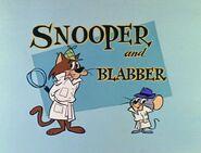 Snooper and Blabber