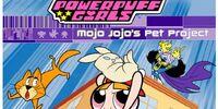 Mojo Jojo's Pet Project