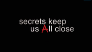Secrets keep us All close