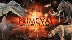 Primeval Adventure Series