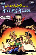 Maxwell Madd and his Wrestling Women 2