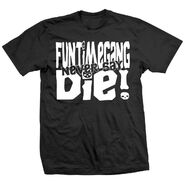 Shelly Martinez Funtimegang Never Say Die SHirt