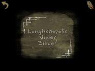 Lungfishopolis Under Siege!
