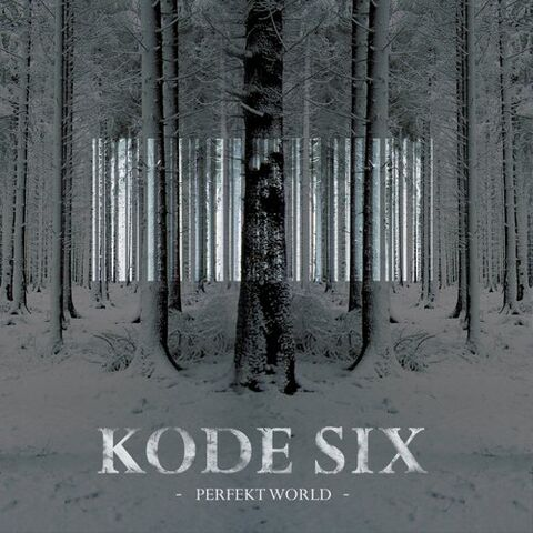 File:Kode Six - Perfekt World.jpg