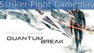 Quantum Break - Striker Fight Gameplay HD 1080P