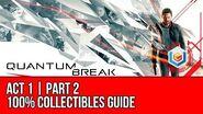 Quantum Break - Act 1 Part 2 Collectibles Locations (All Quantum Ripples, Chronon Sources, Intel)