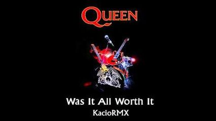Queen - Was It All Worth It (2013 Mix KacioRMX - HD)