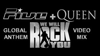 Five + Queen- We Will Rock You (Global Anthem Video Mix)