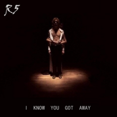I Know You Got Away