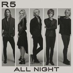 R5 All Night