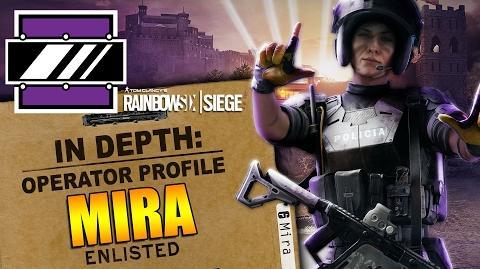 Rainbow Six Siege - In Depth- Operator Profile - MIRA