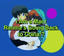 I Am a Man! Ranma's Going Back to China!?