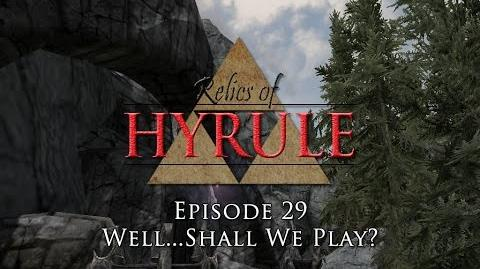 Relics of Hyrule- The Series Episode 29 - Well..