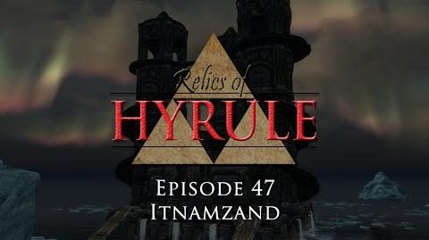 Relics of Hyrule- The Series Episode 47 - Itnamzand