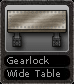 Gearlock Wide Table