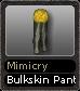 Mimicry Bulkskin Pants