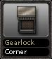 Gearlock Corner