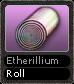 Etherillium Roll