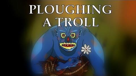 PLOUGHING A TROLL
