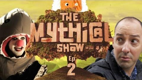 Episode 2 (The Mythical Show)