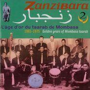 Zanzibara-volume-02-the-golden-age-of-mombasa-taarab