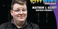 RiffWiki Interviews: Matthew J. Elliott - RiffTrax Presents