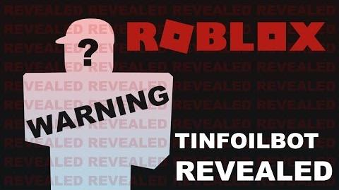 Tinfoilbot REVEALED!!!!