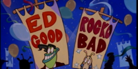Ed Good, Rocko Bad