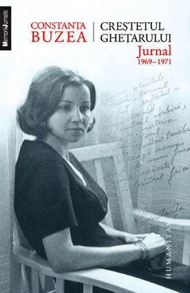 Constanta-buzea-crestetul-ghetarului-jurnal-1969-1971-editura-humanitas-2009