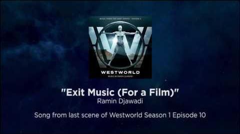 "Westworld Final Song ""Exit Music (For a Film)"" - Radiohead by Ramin Djawadi"