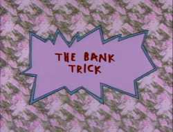 The Bank Trick Title Card