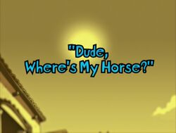 Dude, Where's My Horse Title Card