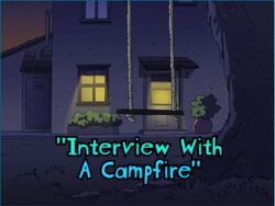 All Grwon Up Interview Witch A Campfire