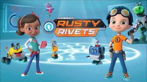 Rusty Rivets Theme Song
