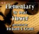 Elementary My Dear Viewer