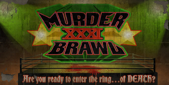 Murderbrawl XXXI - Are you ready to enter the ring of death billboard