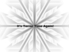 It's Terror Time Again!