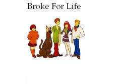 Broke For Life
