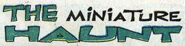 The Miniature Haunt title card