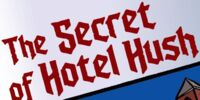 The Secret of Hotel Hush