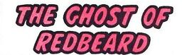 The Ghost of Redbeard (GK) title card