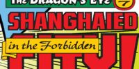 The Dragon's Eye, Part 7, Shanghaied in the Forbidden City!