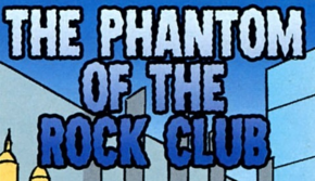 The Phantom of the Rock Club title card