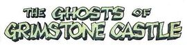 The Ghosts of Grimstone Castle title card