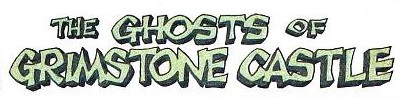 File:The Ghosts of Grimstone Castle title card.jpg